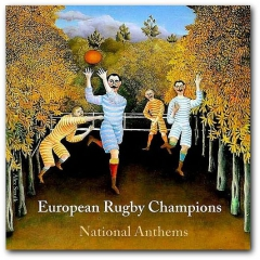 European Rugby Champions - National Anthems